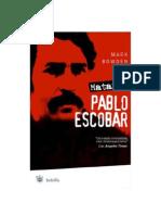 100257304 Matar a Pablo Escobar Mark Bowden