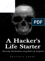 A Hacker's Life Starter - Benjamin James