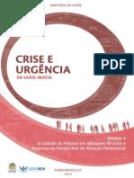 O Cuidado Às Pessoas Em Situaçoes de Crise e Emergencia Na Perspectiva Da Atençao Psicossocial