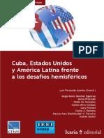 Luis Fernando Ayerbe (Coord.) - Cuba, Estados Unidos y América Latina Frente a Los Desafíos Hemisféricos