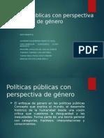 Politicas Publicas Con Perspectiva de Genero