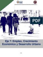 Eje 7 Empleo, Crecimiento Económico y Desarrollo Urbano