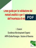 Linee Guida Per La Validazione Dei Metodi Analitici e Per Il Calcolo Dell' Incertezza Di Misura