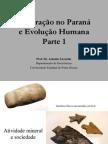 Mineração No Paraná e Evolução Humana - Parte 1