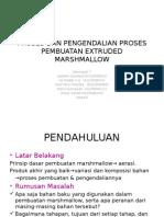 Proses Dan Pengendalian Proses Pembuatan Extruded Marshmallow