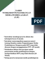 3. Skenario workshop pengembangan media pembelajaran.pptx