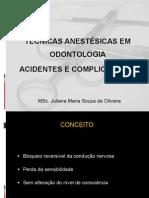 Técnicas Anestésicas Em Odontologia e Complicações