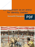 RAJAGOPALAN 2001 ELT Classroom as an Arena for Identity Clashes Pptx