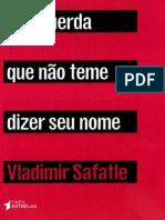 A Esquerda Que Não Teme Dizer Seu Nome- Vladimir Safatle