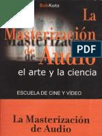LIBRO MASTERIZACION DE AUDIO - BOB KATZ (JDELMINISTRO).pdf