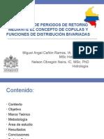 Estimacion de Periodos de Retorno Mediante El Concepto de Copulas y Funciones de Distribucion Bivariadas