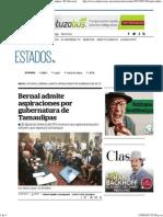 12-08-15 Bernal admite aspiraciones por gubernatura de Tamaulipas