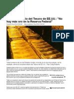 Exsubsecretario Del Tesoro de EE.uu.-No Hay Más Oro en La Reserva Federal