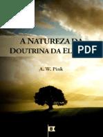 A Natureza da Doutrina da Eleição, Doutrina Eleição, Cap. 6 - Arthur Walkignton Pink.pdf