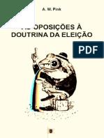 As Oposições à Doutrina da Eleição, Doutrina Eleição, Cap. 11 - Arthur Walkignton Pink.pdf