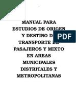 MANUAL PARA ESTUDIOS DE ORIGEN Y DESTINO DE TRANSPORTE DE PASAJEROS Y MIXTO EN AREAS MUNICIPALES DISTRITALES Y METROPOLITANAS.docx