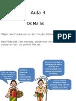 Pré-colombiano Aula 3 e 4 Maias Poder, Sociedade,Economia, Religião e Cultura