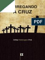 Carregando a Cruz - Arthur Walkington Pink.pdf