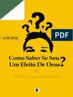 Como Saber se Sou um Eleito de Deus ou A Percepção da Eleição, Doutrina Eleição, Cap. 9 - Arthur Walkignton Pink.pdf