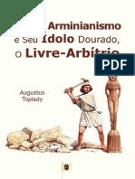Contra O Arminianismo e Seu Ídolo Dourado, o Livre-Arbítrio - Augustus Toplady.pdf