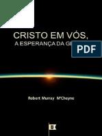 Cristo em Vós, a Esperança da Glória - Robert Murray M'Cheyne.pdf