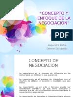 Concepto y Enfoque de La Negociacion