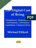 the Digital Cast of Being Metaphysics Mathematics Cartesianism Cybernetics Capitalism Communication
