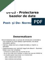 PBD 2 Post Normalizare, De Normalizare