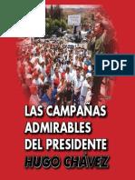 LAS CAMPAÑAS ADMIRABLES DEL PRESIDENTE HUGO CHAVEZ