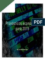 Pronosticos Económicos Para 2015