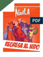 """""""ÁGUILA, Regresa al Nido"""""""