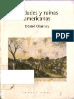 Désiré Charnay- Ciudades y Ruinas Americanas