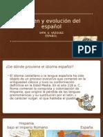 Origen y Evolución Del Español
