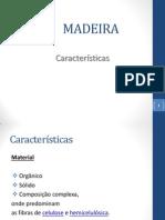Madeira Caracter+¡sticas