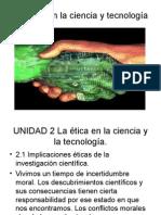 UNIDAD 2 La ética en la ciencia y la tecnología 2.ppt