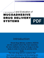 Formulation and Evaluation of Mucoadhesive Drug Delivery Systems
