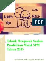 Teknik Menjawab Soalan SPM Pendidikan Moral 2015.pdf