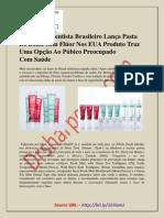 Renomado Dentista Brasileiro Lança Pasta de Dente Sem Flúor Nos EUA Produto Traz Uma Opção Ao Púbico Preocupado Com