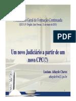 Segunda - Luciano Athayde - Um Novo Judiciario a Partir de Um Novo CPC
