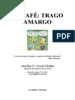El Café, Trago Amargo