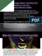 Barnices Especiales Cromas Srl - Barniz Arrugado, Barniz Efecto Óxido