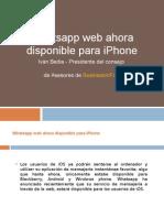 Whatsapp Web Ya Disponible Para iPhone