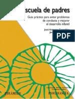 Escuela de Padres. Guía Practica Para Evitar Problemas de Conducta y Mejorar El Desarrollo Infantil - Jose Antonio Carrobles y Javier Perez-Pareja (Ed.piramide, 2002)
