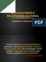 Etnocentrimo e Relativismo Cultural