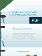 Energías Convencionales y Energías Alternativas