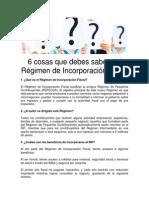 25.- 6 Cosas Que Debes Saber Del Régimen de Incorporación Fiscal