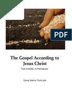 The Gospel According to Jesus Christ - The Gospel in Parables