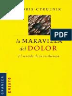 CYRULNIK, B. - La Maravilla Del Dolor. La Resiliencia