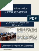 Características de Los Centros de Cómputo