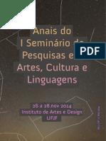 Anais Seminário de Pesquisas em Artes, Culturas e Linguagem